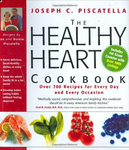 Joseph C. Piscatella Healthy Heart Cookbook The Over 700 Recipes For Every Day And Every Occasion