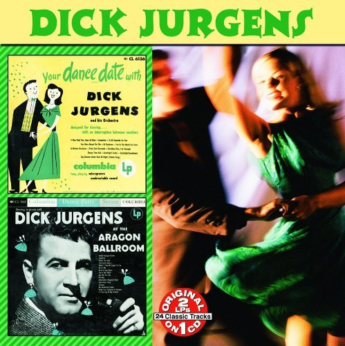 Dick Jurgens Your Dance Date At The Aragon