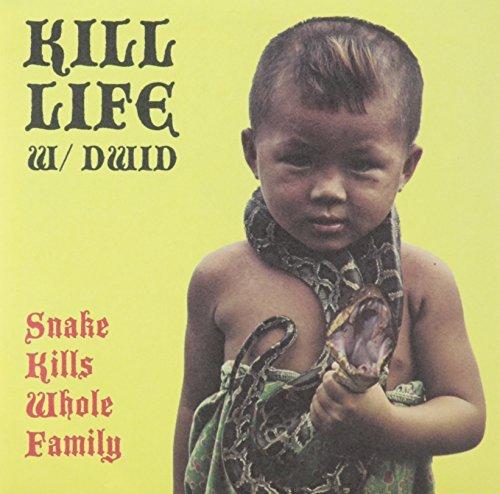 Kill Life & Dwid Helliion (Int/Snake Kills Whole Family@7 Inch Single