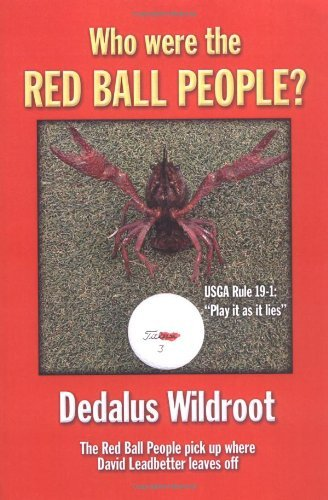 Dedalus Wildroot Who Were The Red Ball People?