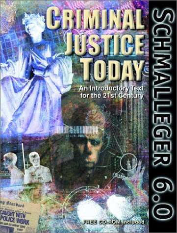 Frank M. Schmalleger Criminal Justice Today An Introductory Text For The 21st Century 0006 Edition;
