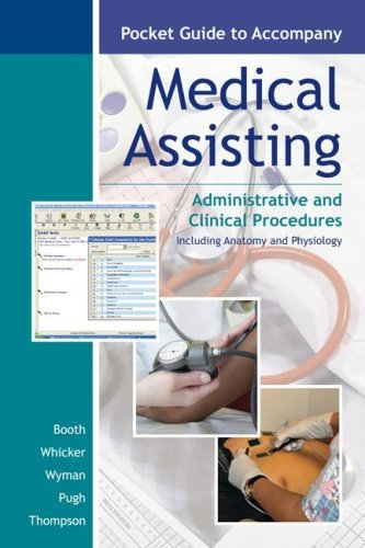 Kathryn A. Booth Pocket Guide To Accompany Medical Assisting Administrative And Clinical Procedures Including