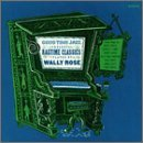 Wally Rose Ragtime Classics