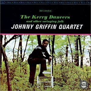 Johnny Griffin Kerry Dancers