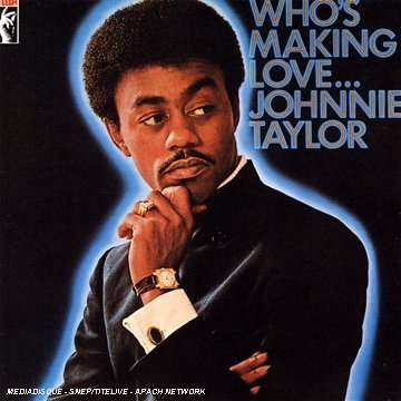 Johnnie Taylor Who's Making Love