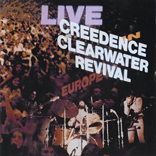 Creedence Clearwater Revival/Live In Europe