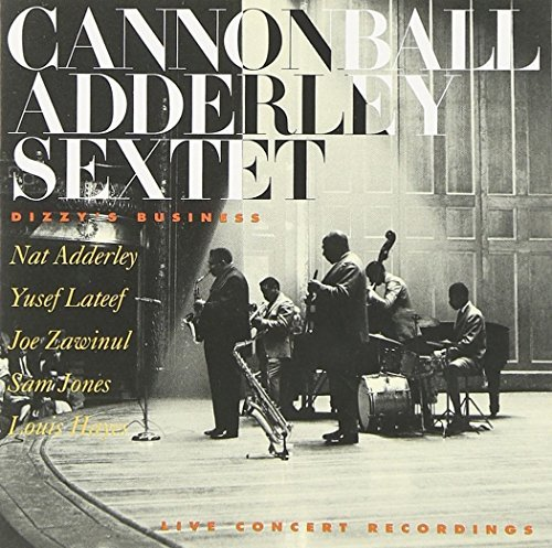 Cannonball Adderley Dizzy's Business