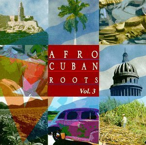 Afro Cuban Roots Vol. 3 Cuba's Big Bands Remastered Afro Cuban Roots