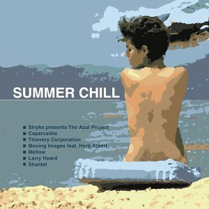 Summer Chill Vol. 1 Summer Chill Stryke Elak Mellow Golden Boy Summer Chill