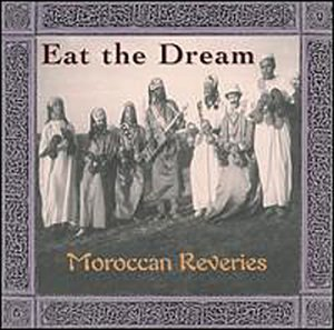 Eat The Dream Moroccan Reve Eat The Dream Moroccan Reverie