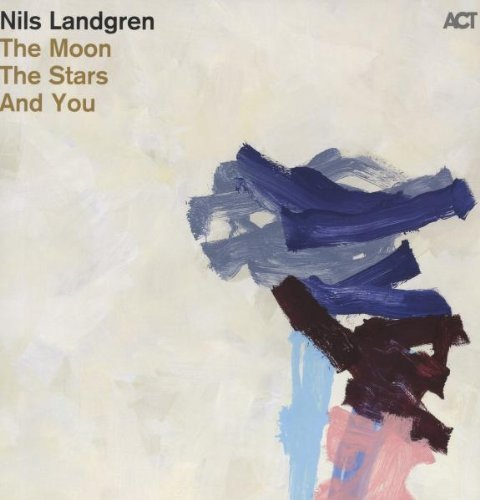 Nils Landgren Moon The Stars &