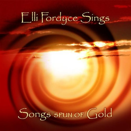Elli Fordyce Songs Spun Of Gold