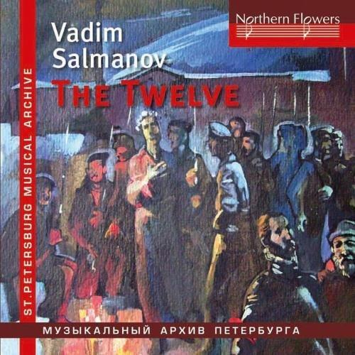 Vladislav / Lenin Chernushenko/Salmanov: Oratorio The Twelve