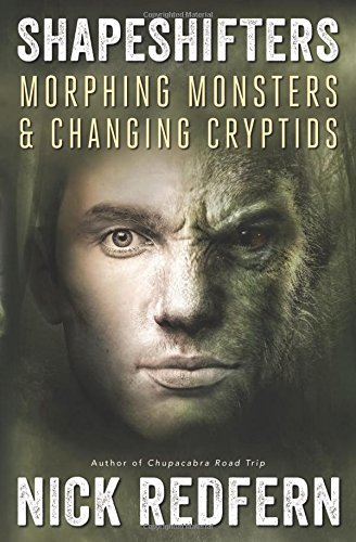 nick-redfern-shapeshifters-morphing-monsters-changing-cryptids
