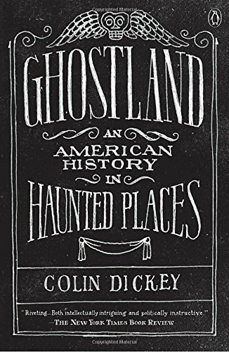 colin-dickey-ghostland-an-american-history-in-haunted-places