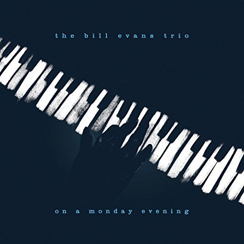 Bill Evans Trio On A Monday Evening