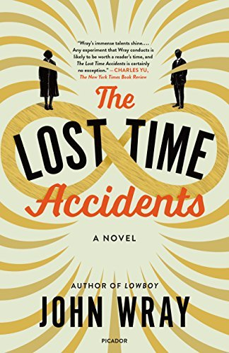 John Wray The Lost Time Accidents