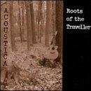 Acoustica Roots Of The Traveller