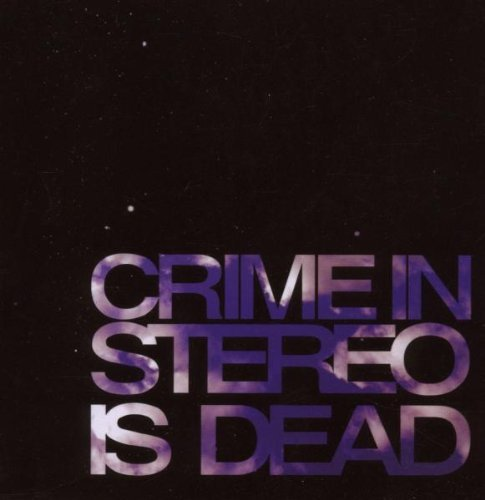 Crime In Stereo Is Dead