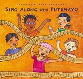 Putumayo Kids Presents Sing Along With Putumayo Putumayo Kids Presents
