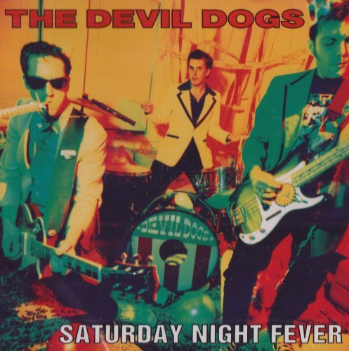 Devil Dogs Saturday Night Fever