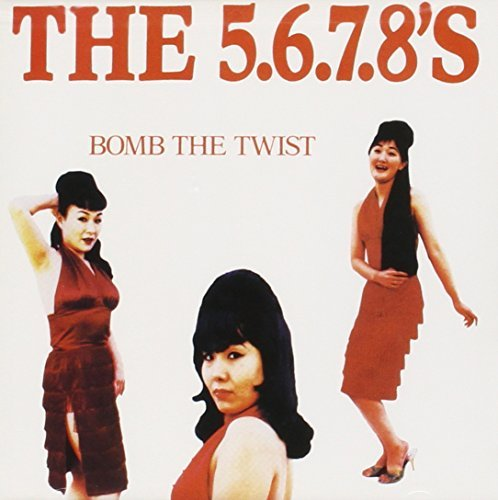 5 6 7 8's/Bomb The Twist
