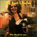 Big Foot Chester Devil In Me