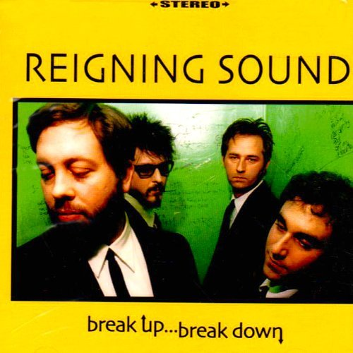 Reigning Sound Break Up Break Down