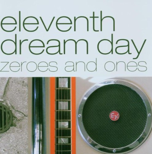 Eleventh Dream Day Zeroes & Ones