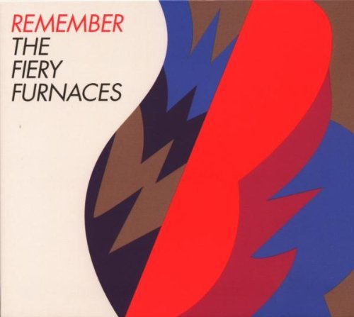 Fiery Furnaces Remember