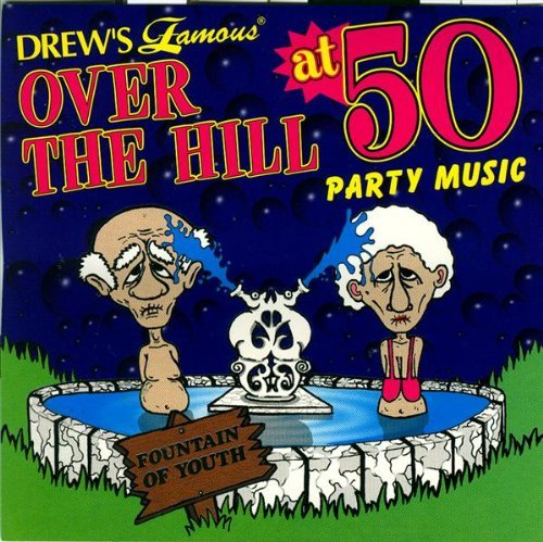 Drew's Famous Party Music Over The Hill At 50