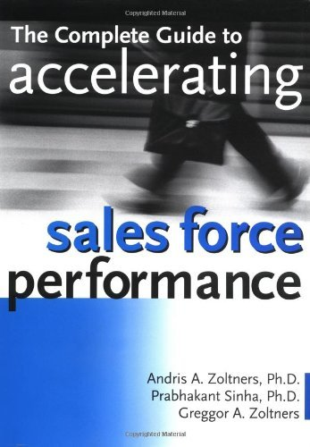 Andris A. Zoltners Complete Guide To Accelerating Sales Force Per The