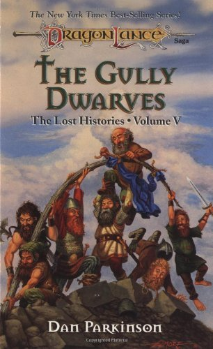 Dan Parkinson The Gully Dwarves (dragonlance Lost Histories Vol. 5 The Gully Dwarves (dragonlance Lost Histories Vol