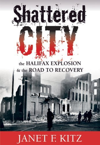 janet-f-kitz-shattered-city-3rd-edition-the-halifax-explosion
