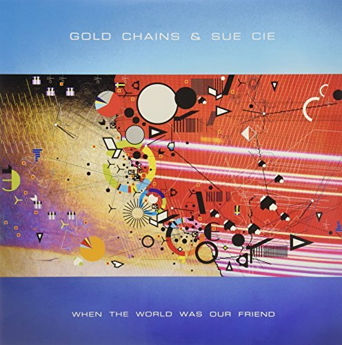 Gold Chains & Sue Cie When The World Was Our Friend 2 Lp