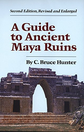 C. Bruce Hunter Guide To Ancient Maya Ruins 0002 Edition;rev And Enl