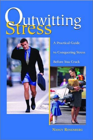 Nancy H. Rosenberg Outwitting Stress A Practical Guide To Conquering Stress Before You