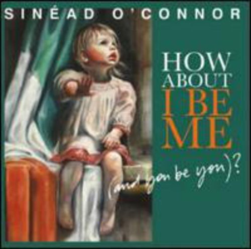 Sinead O'connor How About I Be Me (and You Be Import Gbr