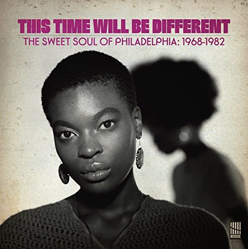 This Time Will Be Different Sweet Soul Of Philadelphia 1968 1982 Lp