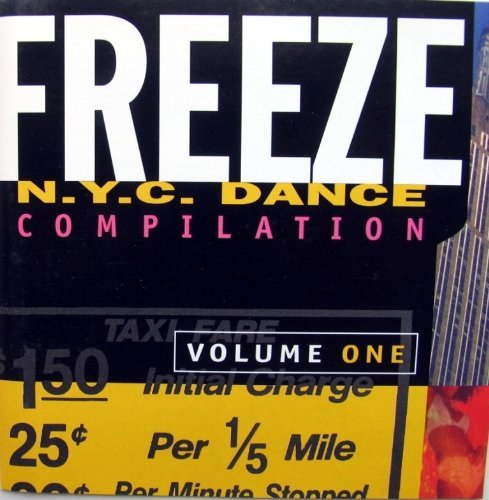 Freeze Nyc Dance Compilatio Vol. 1 Freeze N.Y.C. Dance Com Freeze N.Y.C. Dance Compilatio Freeze N.Y.C. Dance Compilatio