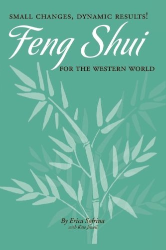 Erica Sofrina Small Changes Dynamic Results! Feng Shui For The Western World