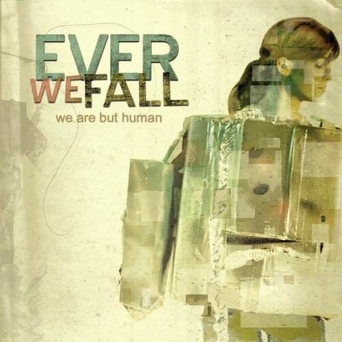Ever We Fall We Are But Human