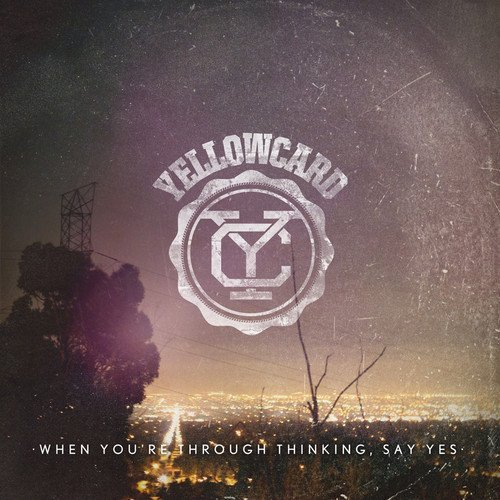 Yellowcard When You're Through Thinking S