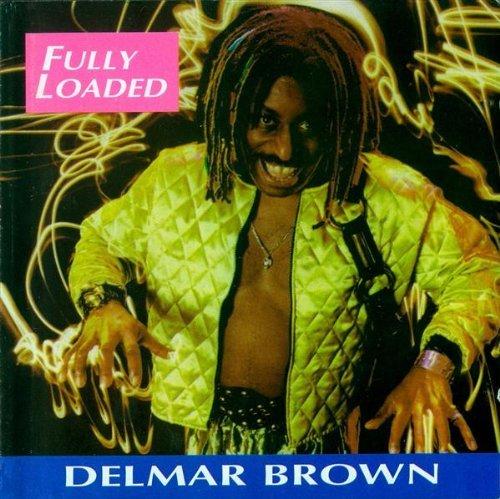 Delmar Brown/Fully Loaded