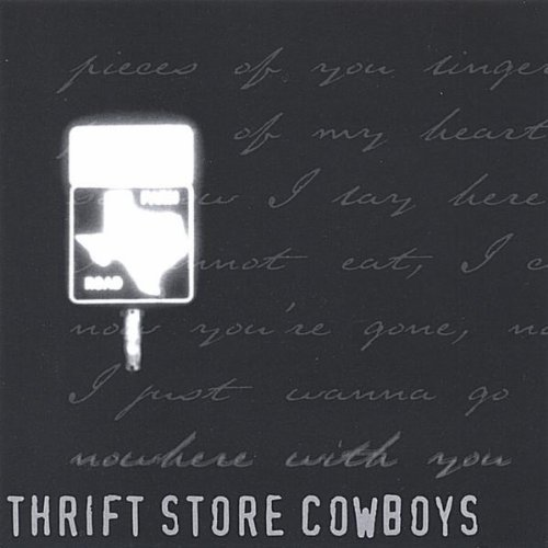 Thrift Store Cowboys Nowhere With You