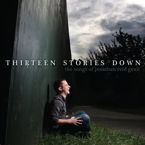 Thirteen Stories Down The Songs Of J.R. Gealt