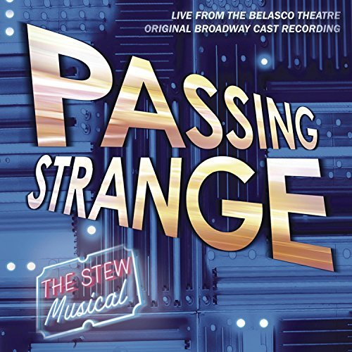 Cast Recording Passing Strange Explicit Version