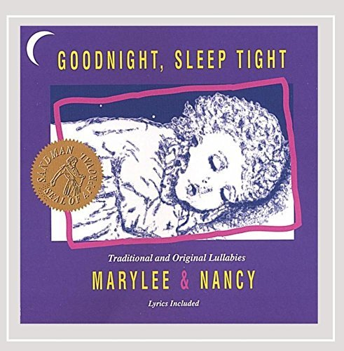 Marylee & Nancy Goodnight Sleep Tight