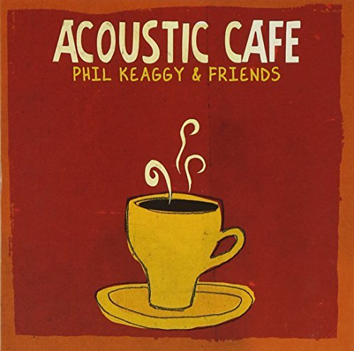 Phil & Friends Keaggy Acoustic Cafe