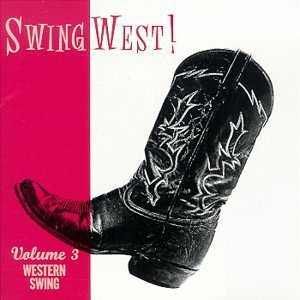 Swing West! Vol. 3 Western Swing Williams Cooley Wills Swing West!